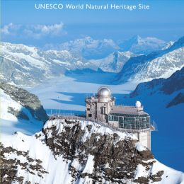 Jungfraujoch - Top of Europe - UNESCO World Natural Heritage Site - Swiss Methodist Hotels in the heart of the Swiss Alps - Alpina Adelboden, Artos Interlaken, Backpackers Villa Interlaken, Switzerland